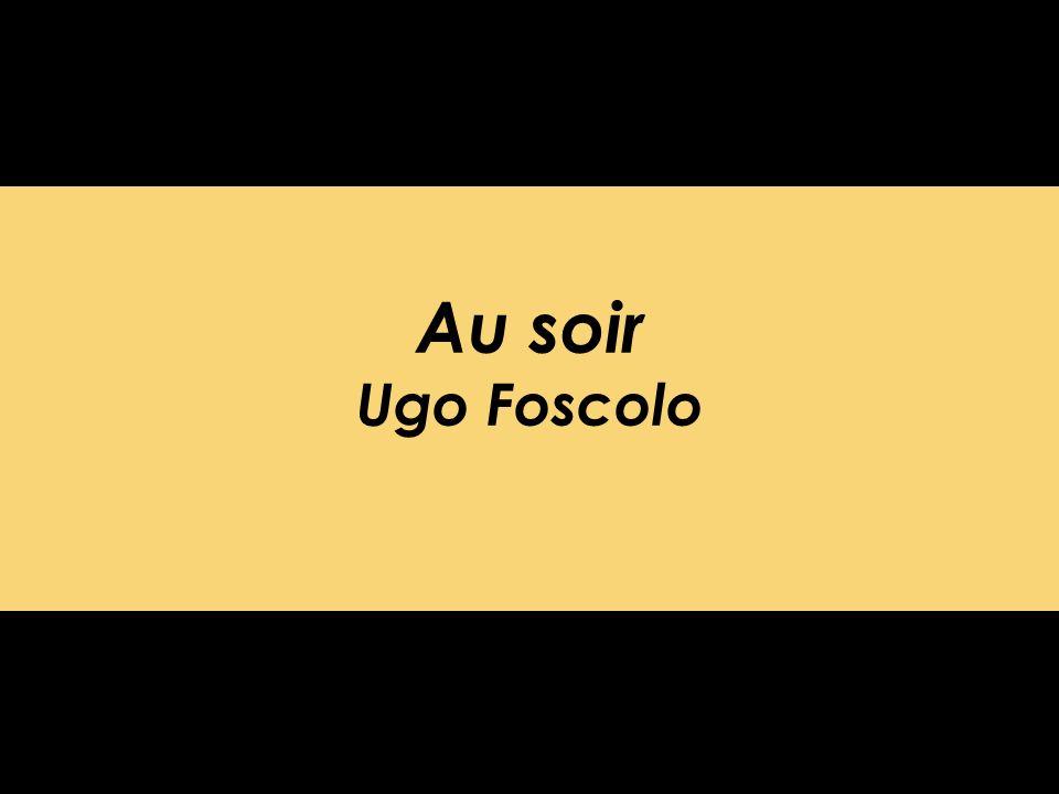 Au soir Ugo Foscolo