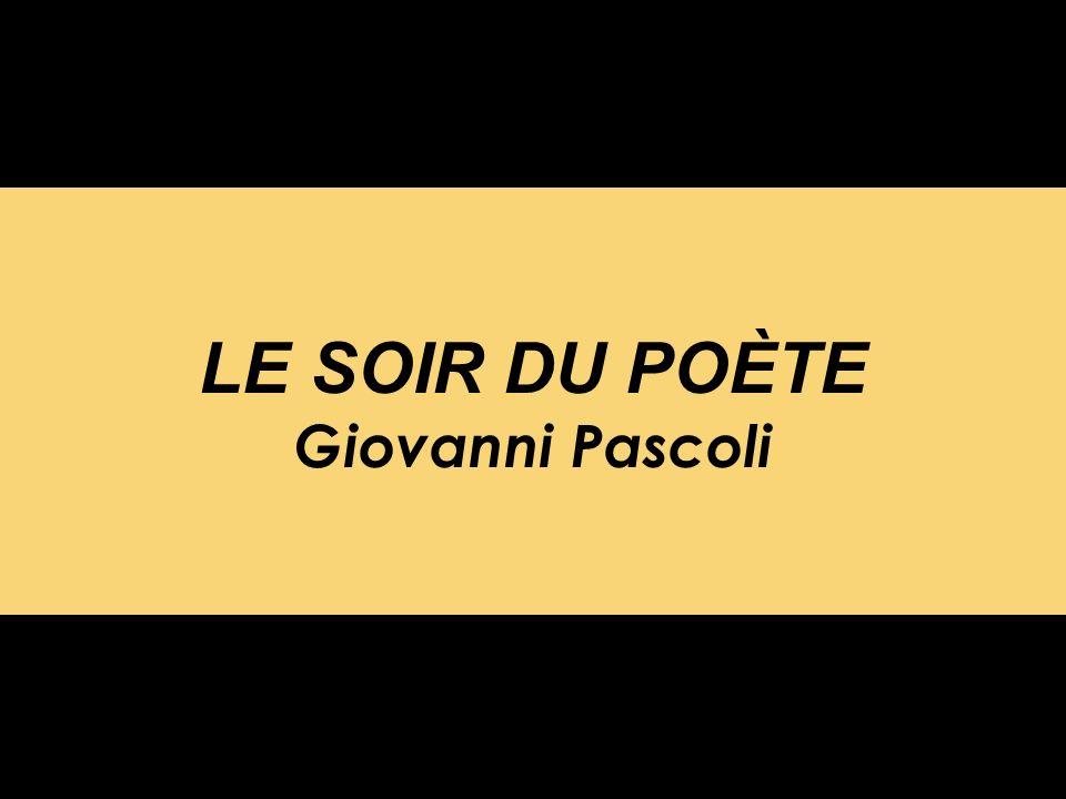 LE SOIR DU POÈTE Giovanni Pascoli