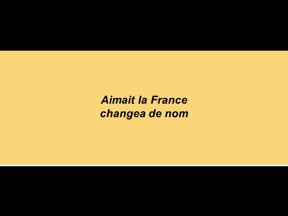 Aimait la France changea de nom