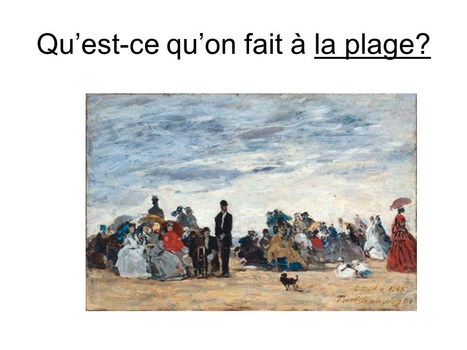 Quest-ce quon fait à la plage?