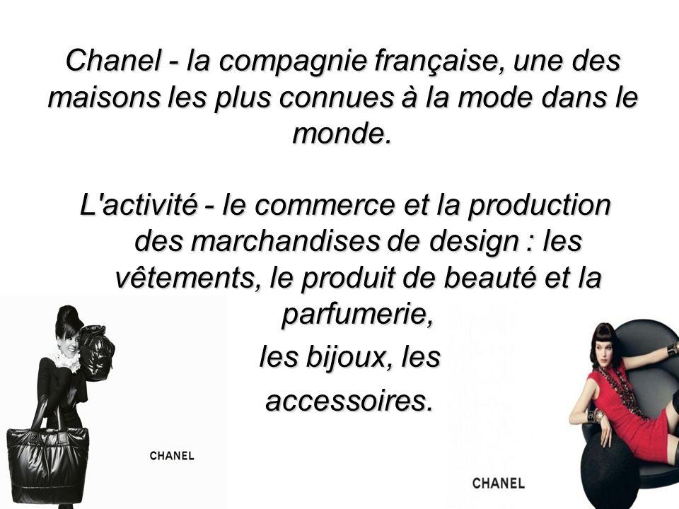 Chanel - la compagnie française, une des maisons les plus connues à la mode dans le monde. L'activité - le commerce et la production des marchandises