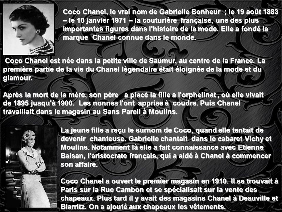 Coco Chanel, le vrai nom de Gabrielle Bonheur ; le 19 août 1883 – le 10 janvier 1971 – la couturière française, une des plus importantes figures dans