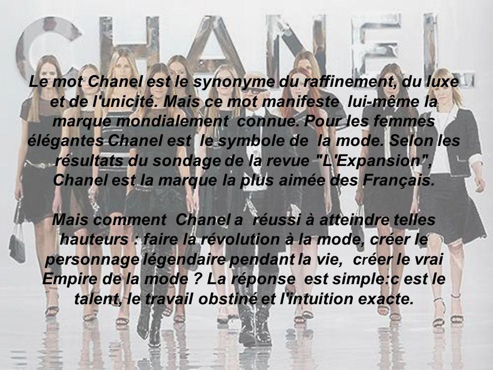 Le mot Chanel est le synonyme du raffinement, du luxe et de l'unicité. Mais ce mot manifeste lui-même la marque mondialement connue. Pour les femmes é