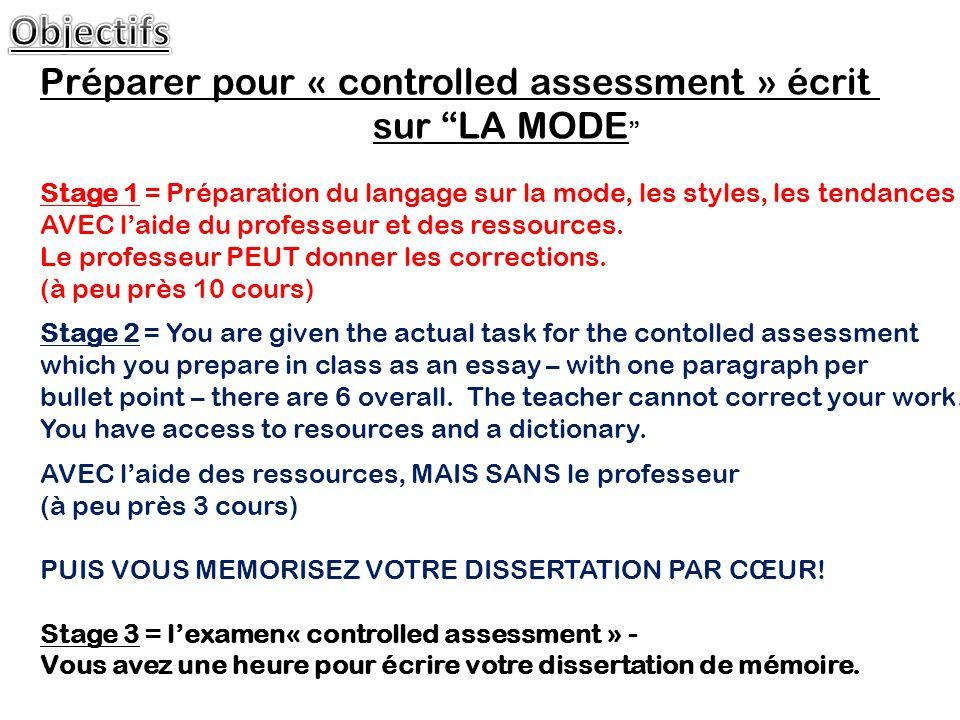 Préparer pour « controlled assessment » écrit sur LA MODE Stage 1 = Préparation du langage sur la mode, les styles, les tendances AVEC laide du professeur et des ressources.