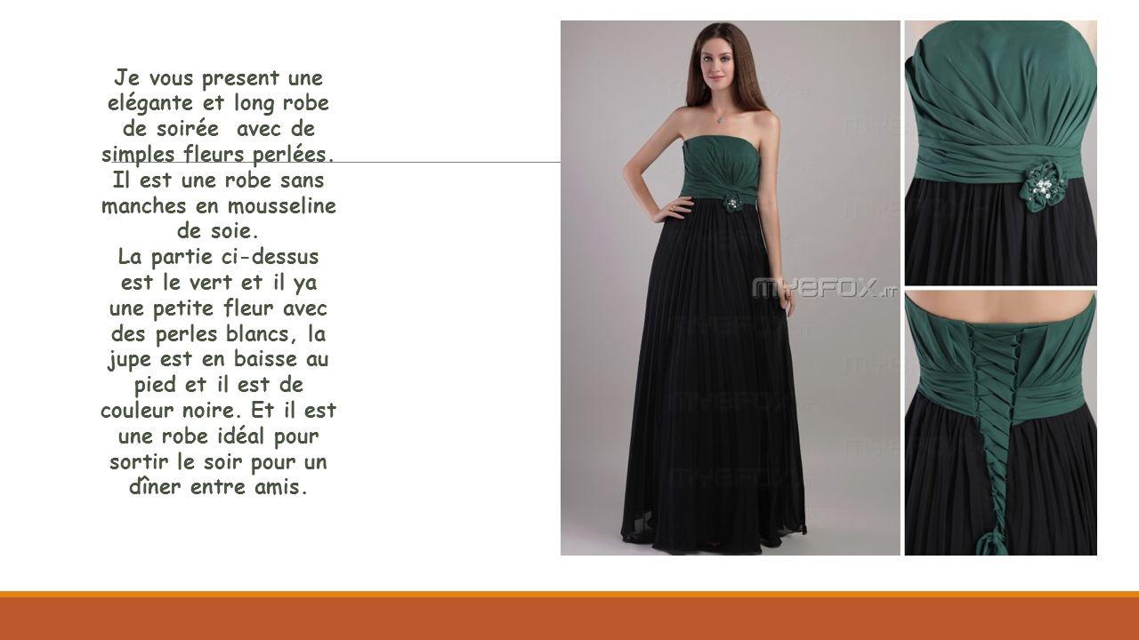 Je vous present une elégante et long robe de soirée avec de simples fleurs perlées. Il est une robe sans manches en mousseline de soie. La partie ci-d