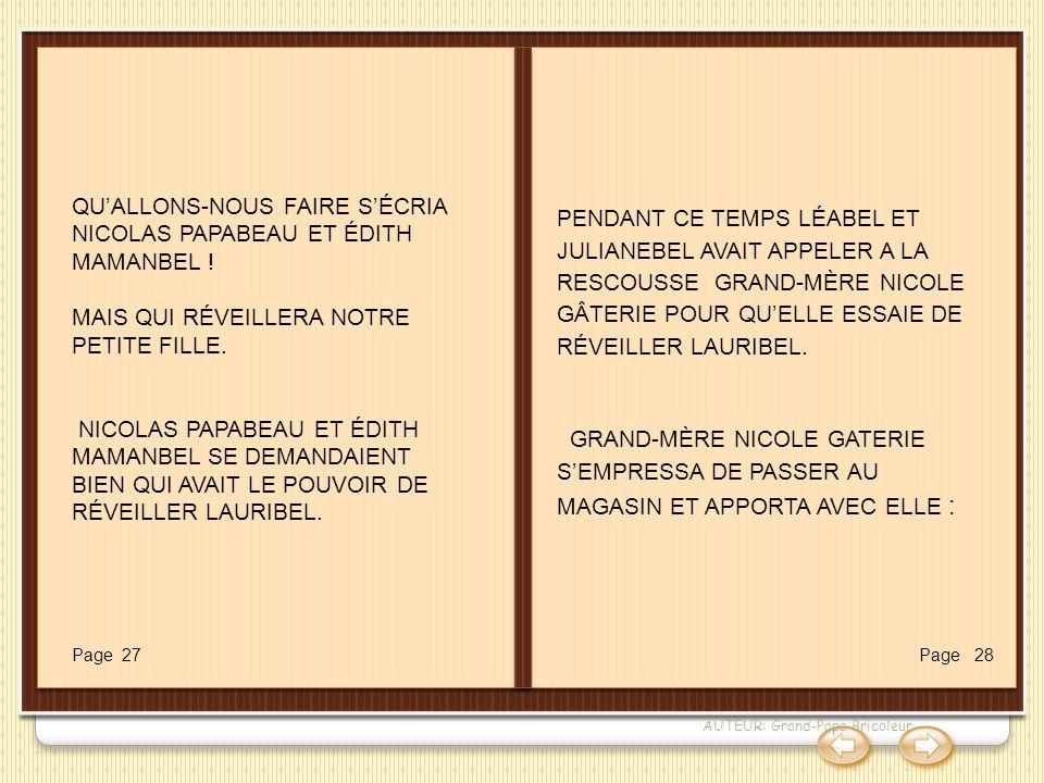 AUTEUR: Grand-Papa Bricoleur QUALLONS-NOUS FAIRE SÉCRIA NICOLAS PAPABEAU ET ÉDITH MAMANBEL ! MAIS QUI RÉVEILLERA NOTRE PETITE FILLE. NICOLAS PAPABEAU