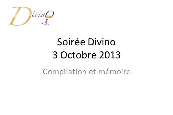 Soirée Divino 3 Octobre 2013 Compilation et mémoire