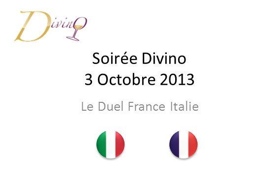 Soirée Divino 3 Octobre 2013 Le Duel France Italie