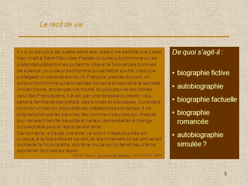 5 Le récit de vie Il y a un peu plus de quatre cents ans, mais il me semble que c'était hier, vivait à Saint-Maur-des-Fossés un curieux bonhomme qui s