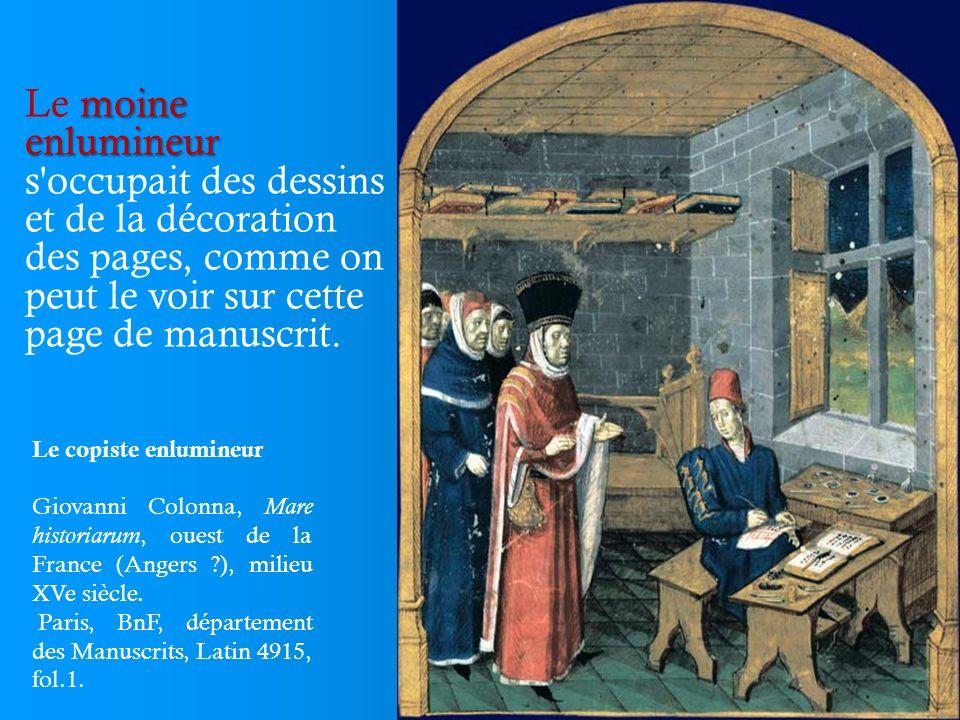 Le copiste enlumineur Giovanni Colonna, Mare historiarum, ouest de la France (Angers ?), milieu XVe siècle. Paris, BnF, département des Manuscrits, La