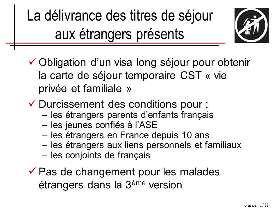 6 mars n°11 La délivrance des titres de séjour aux étrangers présents Obligation dun visa long séjour pour obtenir la carte de séjour temporaire CST «