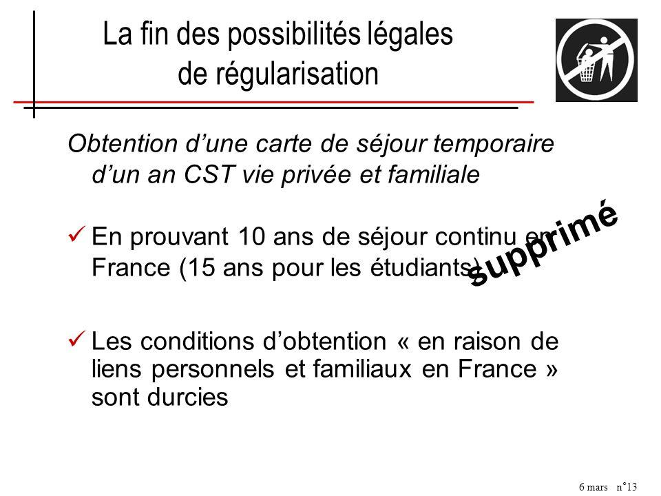 6 mars n°13 Obtention dune carte de séjour temporaire dun an CST vie privée et familiale En prouvant 10 ans de séjour continu en France (15 ans pour l