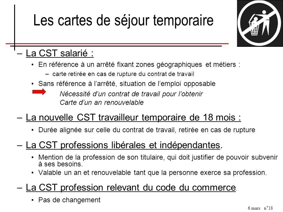 6 mars n°18 –La CST salarié : En référence à un arrêté fixant zones géographiques et métiers : –carte retirée en cas de rupture du contrat de travail