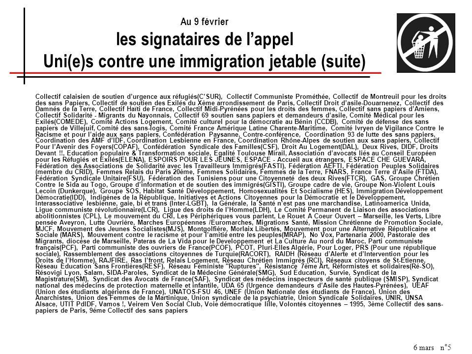 6 mars n°5 Au 9 février les signataires de lappel Uni(e)s contre une immigration jetable (suite) Collectif calaisien de soutien durgence aux réfugiés(