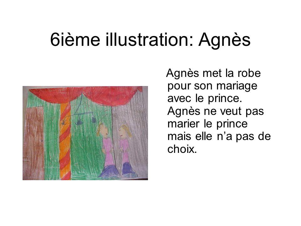 6ième illustration: Agnès Agnès met la robe pour son mariage avec le prince. Agnès ne veut pas marier le prince mais elle na pas de choix.