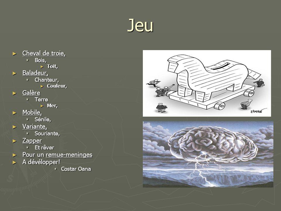 Jeu Cheval de troie, Cheval de troie, Bois, Bois, Toit, Toit, Baladeur, Baladeur, Chanteur, Chanteur, Couleur, Couleur, Galère Galère Terre Terre Mer,
