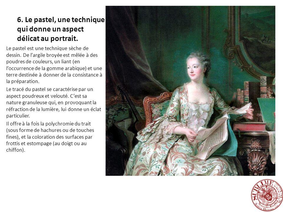 6. Le pastel, une technique qui donne un aspect délicat au portrait. Le pastel est une technique sèche de dessin. De largile broyée est mêlée à des po