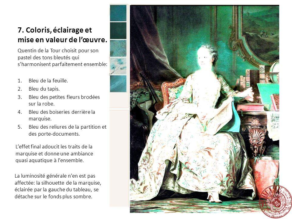7. Coloris, éclairage et mise en valeur de lœuvre. Quentin de la Tour choisit pour son pastel des tons bleutés qui sharmonisent parfaitement ensemble: