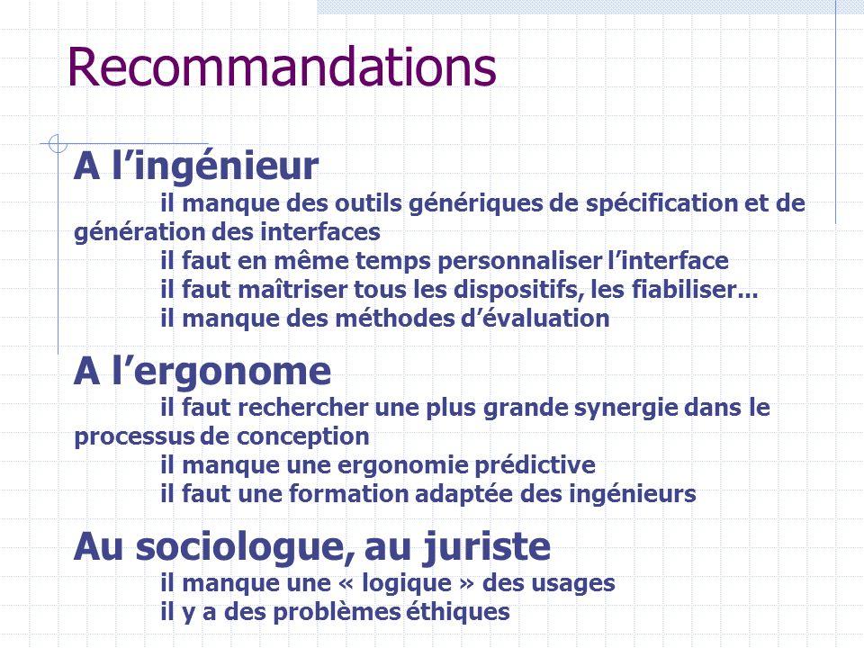 Recommandations A lingénieur il manque des outils génériques de spécification et de génération des interfaces il faut en même temps personnaliser lint