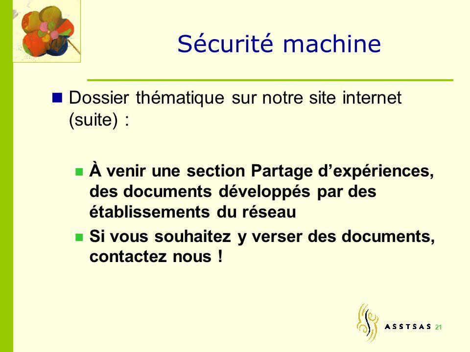 Sécurité machine Dossier thématique sur notre site internet (suite) : À venir une section Partage dexpériences, des documents développés par des établ