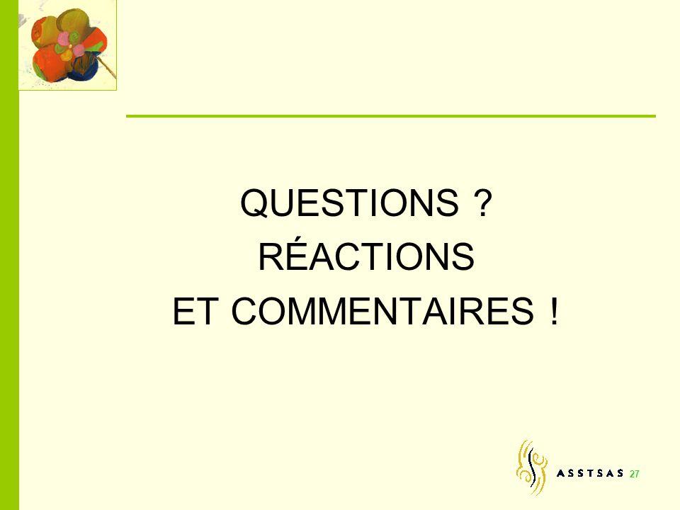27 QUESTIONS ? RÉACTIONS ET COMMENTAIRES !