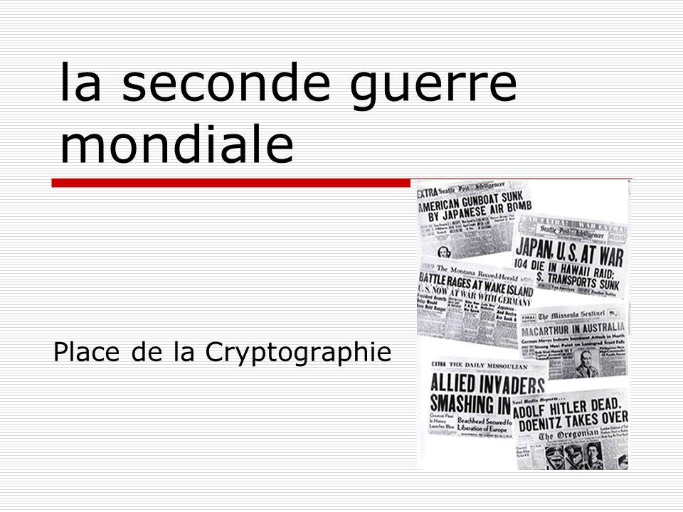 la seconde guerre mondiale Place de la Cryptographie