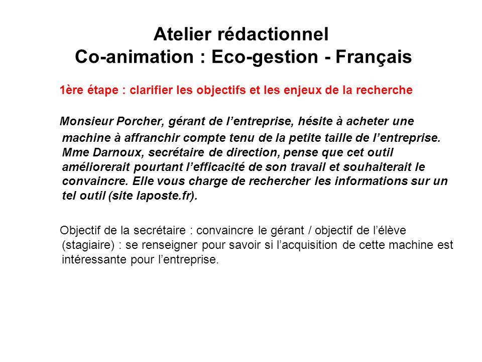 Atelier rédactionnel Co-animation : Eco-gestion - Français 1ère étape : clarifier les objectifs et les enjeux de la recherche Monsieur Porcher, gérant