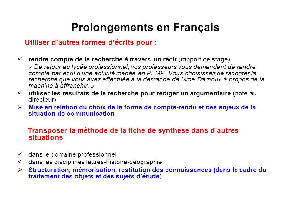 Prolongements en Français Utiliser dautres formes décrits pour : rendre compte de la recherche à travers un récit (rapport de stage) « De retour au ly