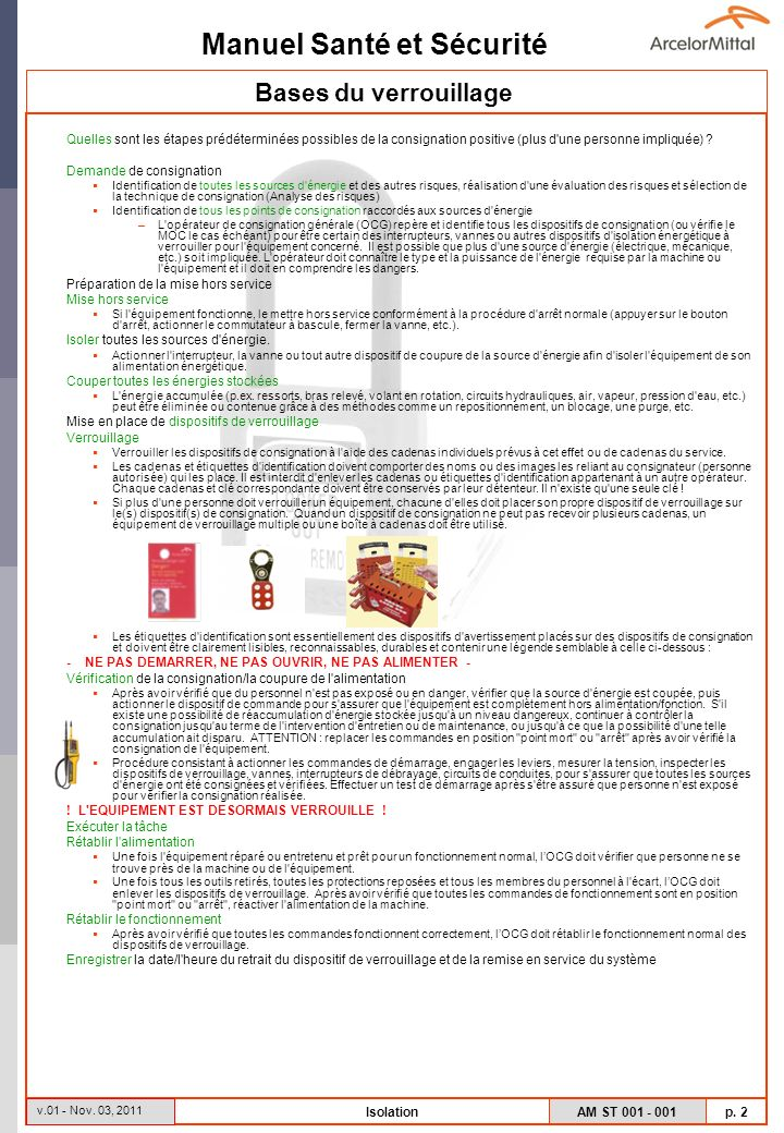 Manuel Santé et Sécurité AM ST 001 - 001 p. 2 v.01 - Nov. 03, 2011 Isolation Quelles sont les étapes prédéterminées possibles de la consignation posit