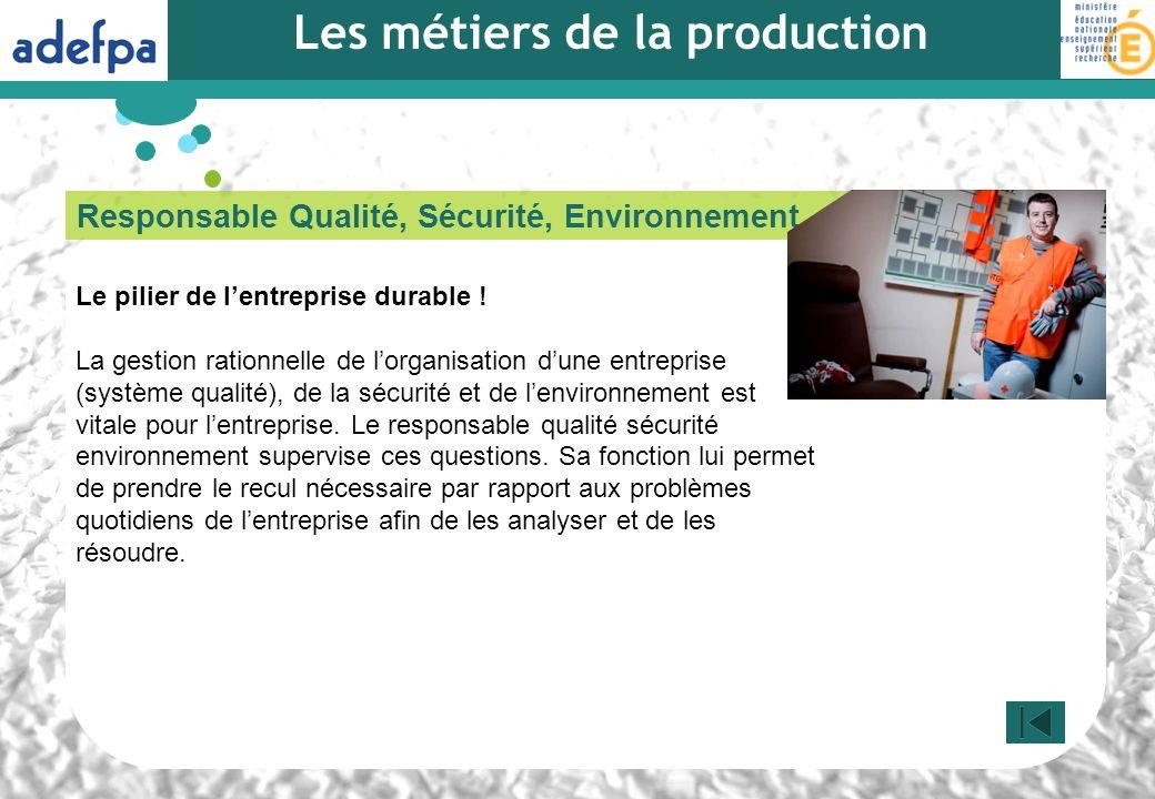 Responsable Qualité, Sécurité, Environnement Le pilier de lentreprise durable ! La gestion rationnelle de lorganisation dune entreprise (système quali