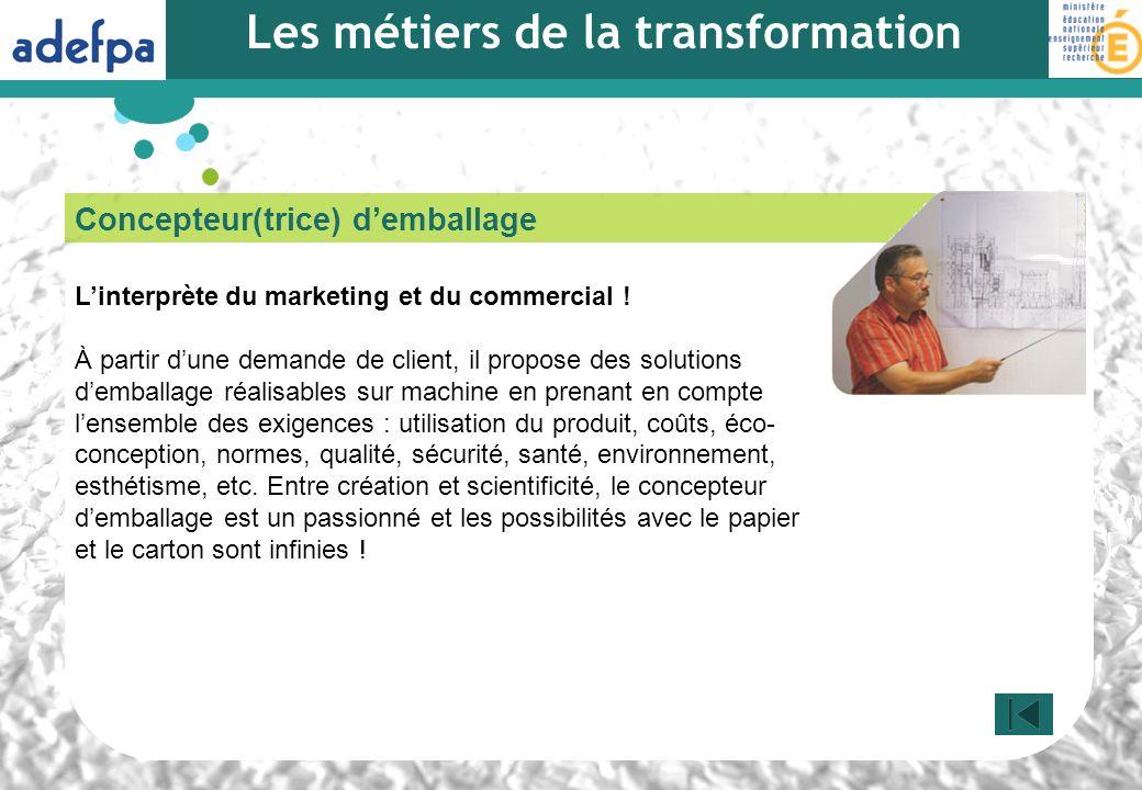 Concepteur(trice) demballage Linterprète du marketing et du commercial ! À partir dune demande de client, il propose des solutions demballage réalisab