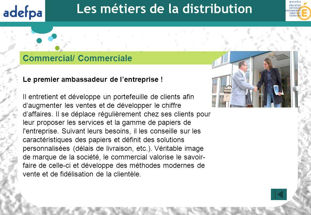 Commercial/ Commerciale Le premier ambassadeur de lentreprise ! Il entretient et développe un portefeuille de clients afin daugmenter les ventes et de