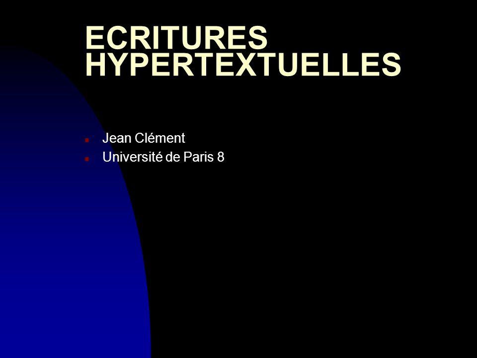 ECRITURES HYPERTEXTUELLES n Jean Clément n Université de Paris 8
