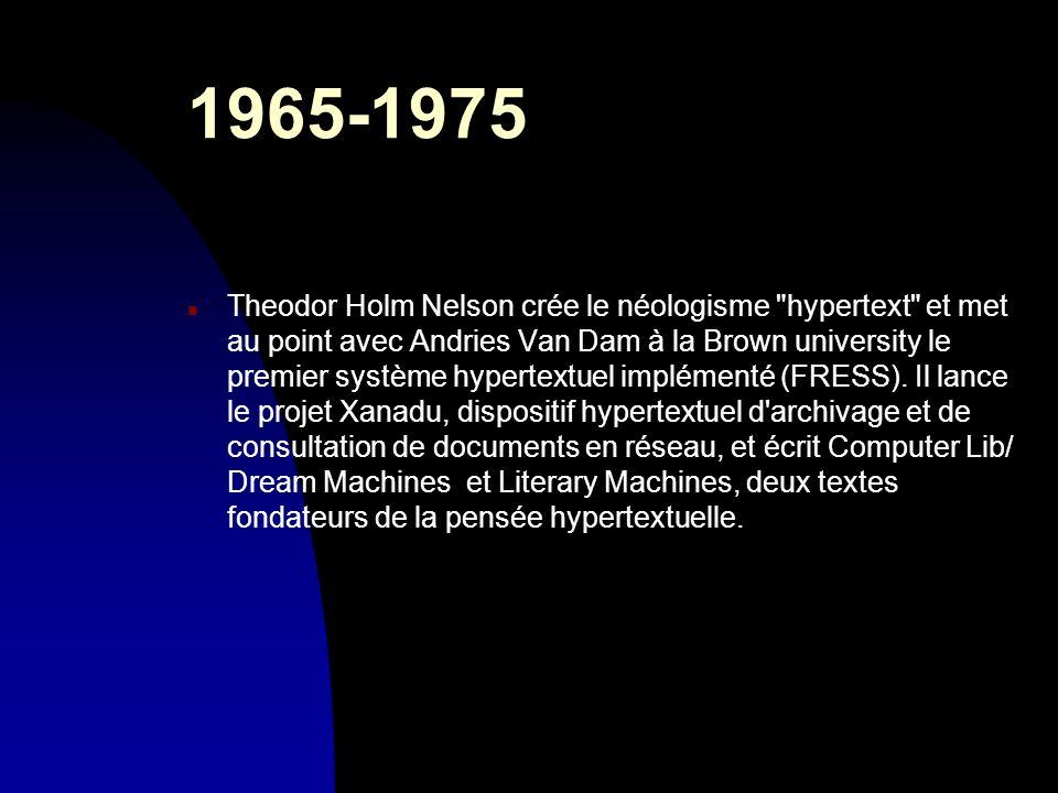 1965-1975 n Theodor Holm Nelson crée le néologisme
