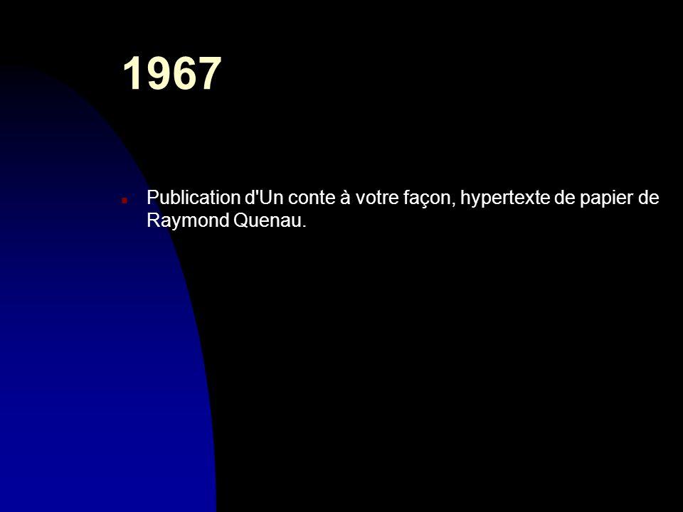 1967 n Publication d'Un conte à votre façon, hypertexte de papier de Raymond Quenau.