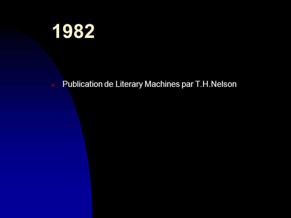 1982 n Publication de Literary Machines par T.H.Nelson