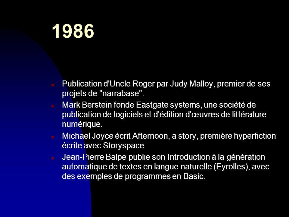1986 n Publication d'Uncle Roger par Judy Malloy, premier de ses projets de