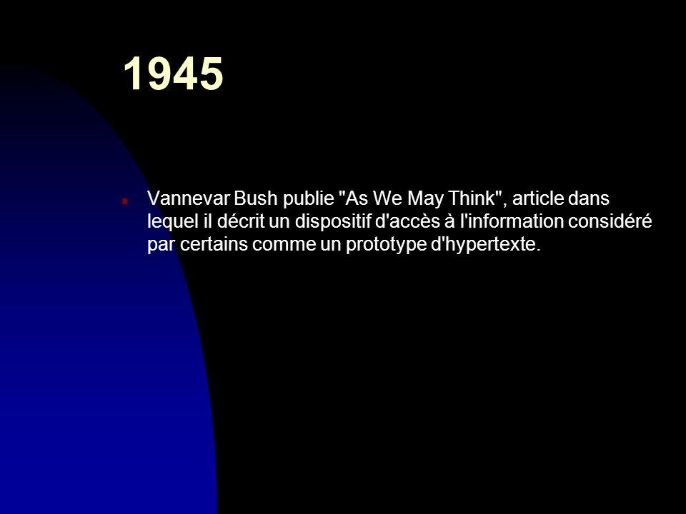 1945 n Vannevar Bush publie