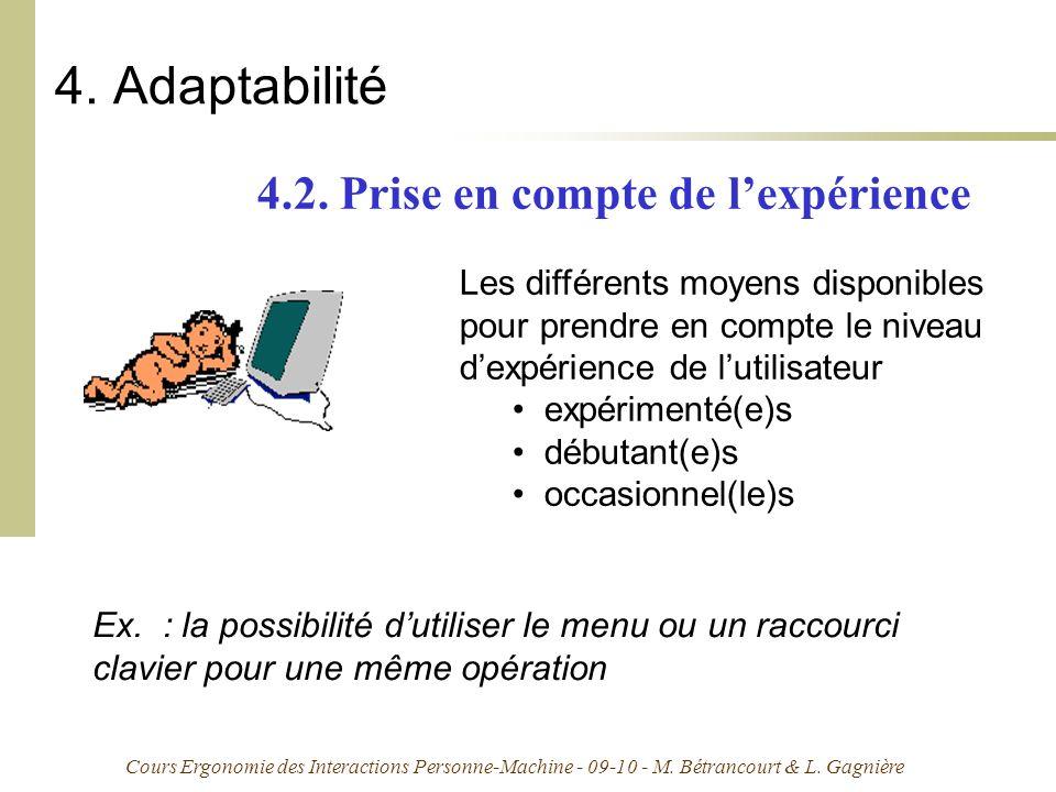 Cours Ergonomie des Interactions Personne-Machine - 09-10 - M. Bétrancourt & L. Gagnière 4. Adaptabilité 4.2. Prise en compte de lexpérience Les diffé
