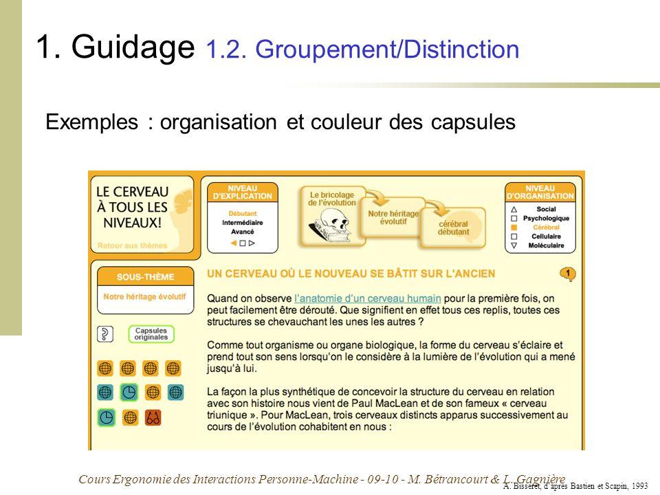 Cours Ergonomie des Interactions Personne-Machine - 09-10 - M. Bétrancourt & L. Gagnière 1. Guidage 1.2. Groupement/Distinction A. Bisseret, daprès Ba