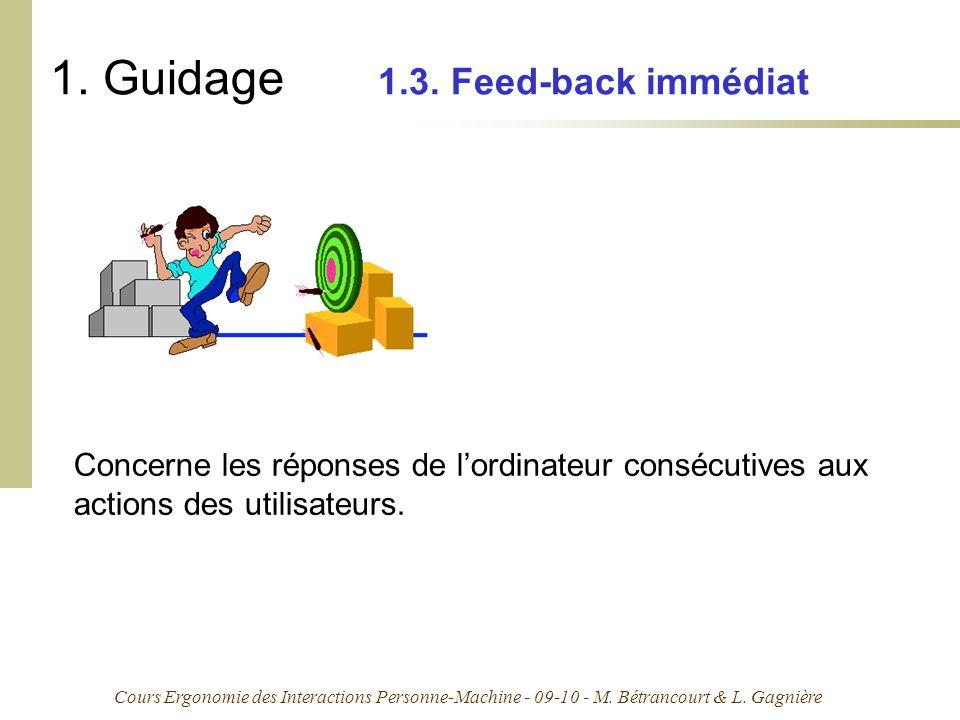 Cours Ergonomie des Interactions Personne-Machine - 09-10 - M. Bétrancourt & L. Gagnière 1. Guidage 1.3. Feed-back immédiat Concerne les réponses de l