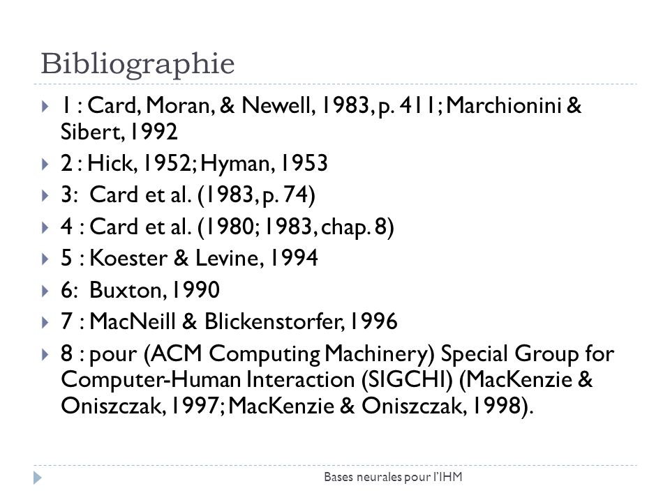Bibliographie 1 : Card, Moran, & Newell, 1983, p.