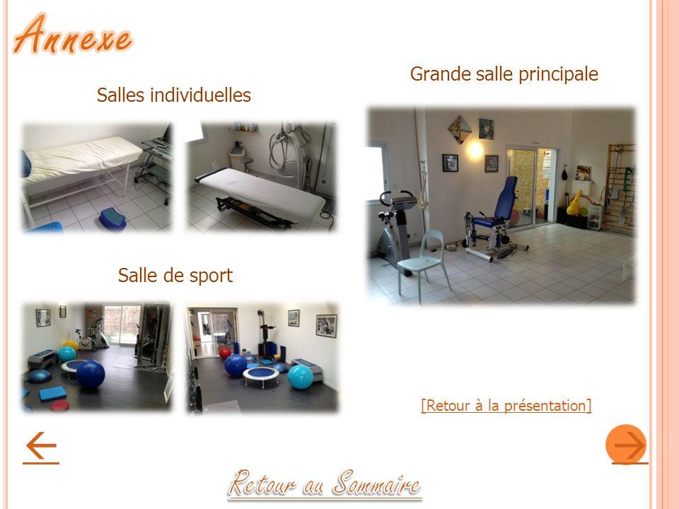 Salles individuelles Grande salle principale Salle de sport [Retour à la présentation]