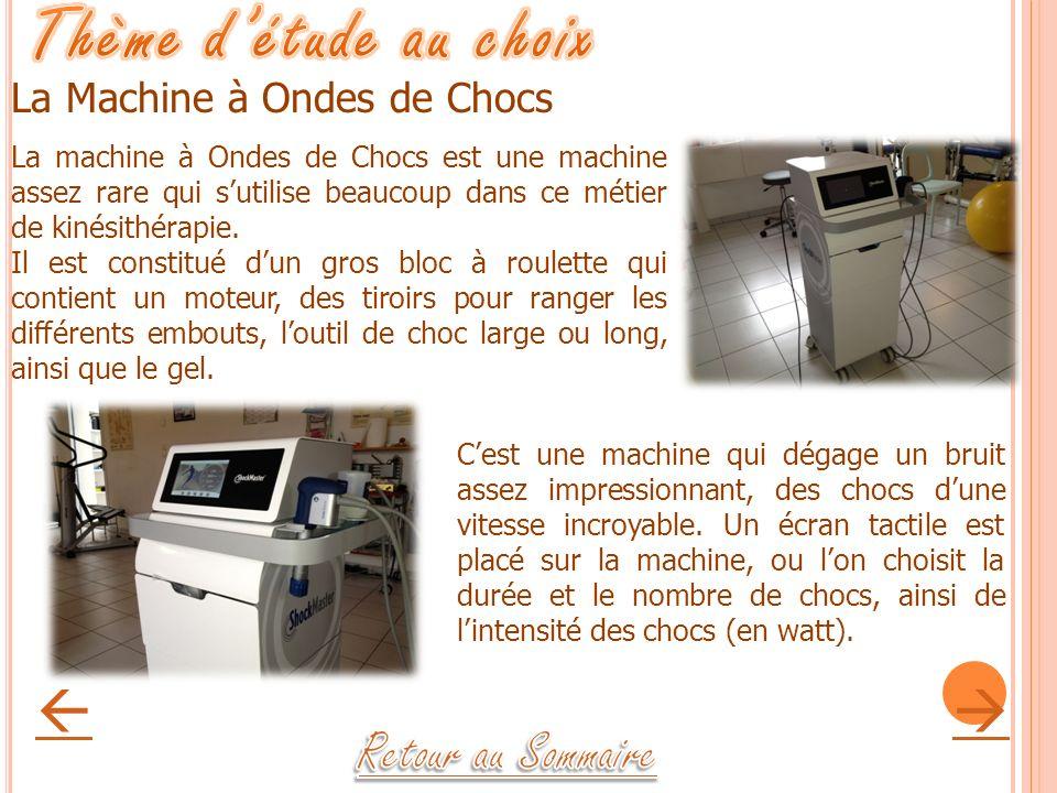 La Machine à Ondes de Chocs La machine à Ondes de Chocs est une machine assez rare qui sutilise beaucoup dans ce métier de kinésithérapie. Il est cons