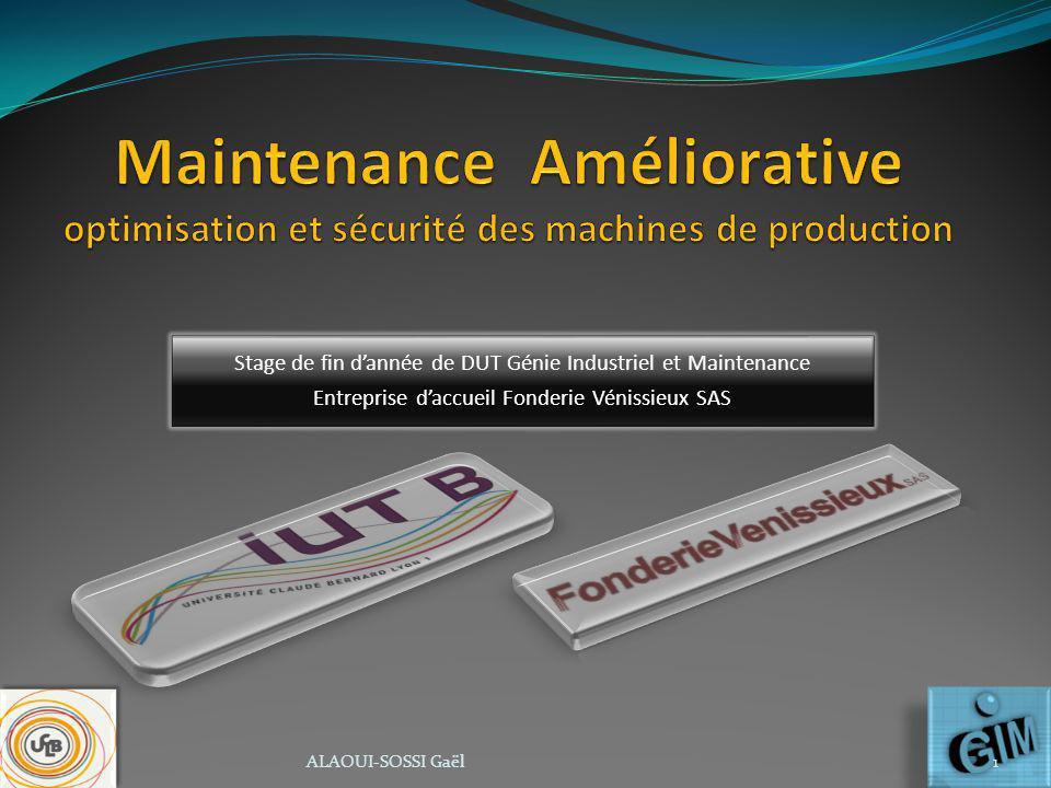 Stage de fin dannée de DUT Génie Industriel et Maintenance Entreprise daccueil Fonderie Vénissieux SAS ALAOUI-SOSSI Gaël1