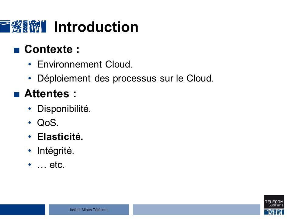 Institut Mines-Télécom Introduction Contexte : Environnement Cloud.