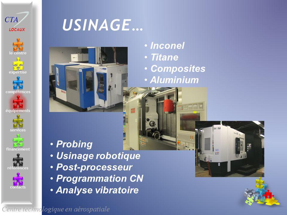 Inconel Titane Composites Aluminium Centre technologique en aérospatiale le centre contacts services compétences équipements références expertise fina