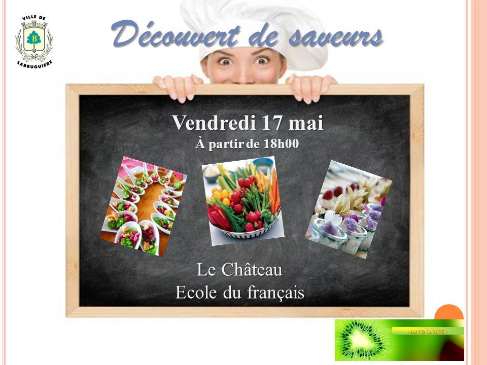Découvert de saveurs Le Château Ecole du français Vendredi 17 mai À partir de 18h00 « Lab VIS TA MINE »