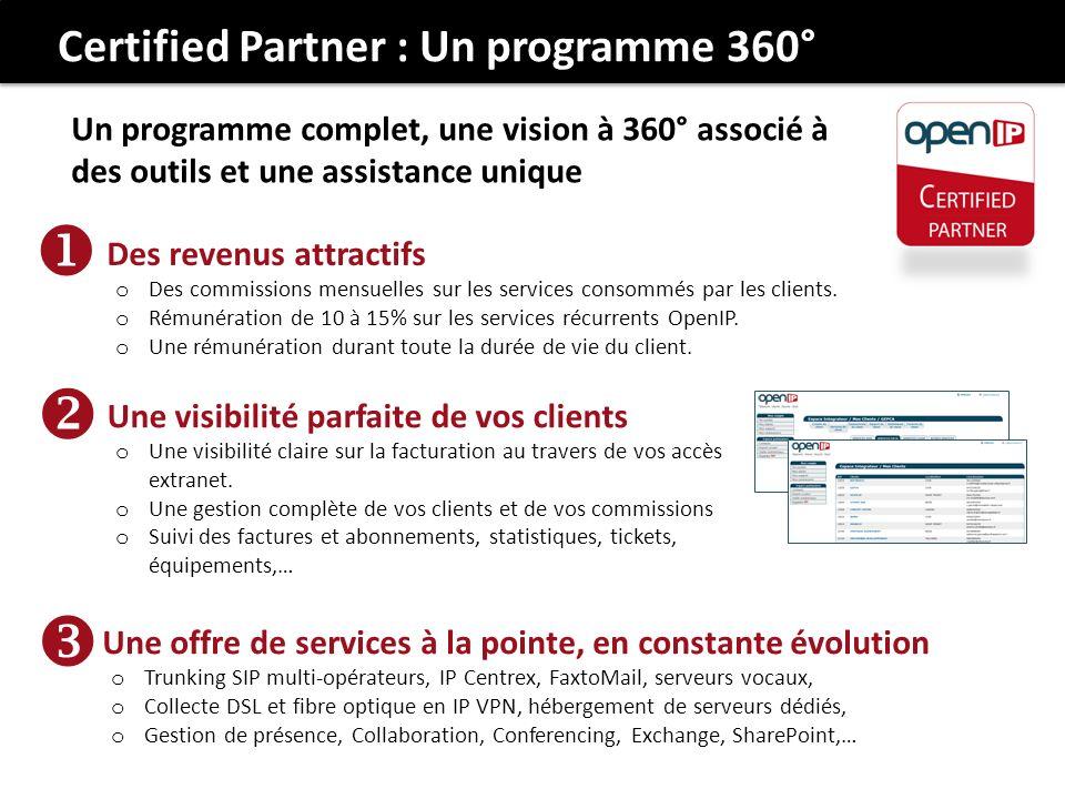Un programme complet, une vision à 360° associé à des outils et une assistance unique Des revenus attractifs o Des commissions mensuelles sur les serv