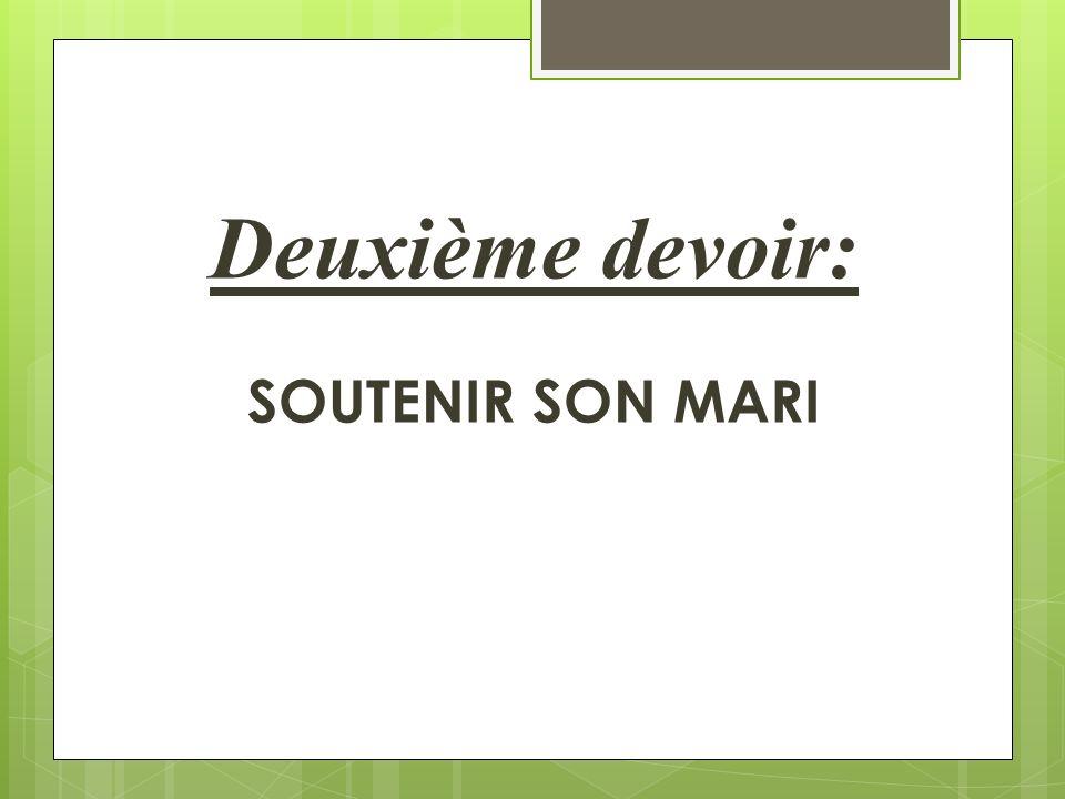 Deuxième devoir: SOUTENIR SON MARI